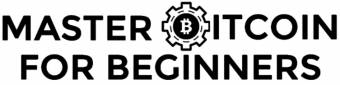 Master Bitcoin For Beginners